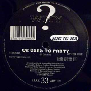 Derek Fer Real - We Used To Party - Released: 09.02.15