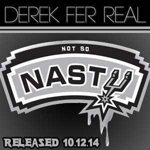 Derek Fer Real - Not So Nasty - Released 10.12.14