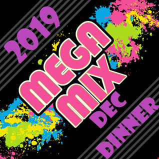 Mega Mix December 2019 Dinner