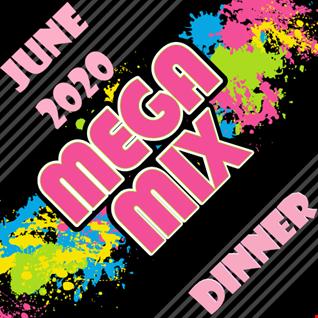 MEGA MIX JUNE 2020 DINNER