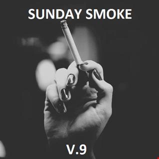 SUNDAY SMOKE V.9