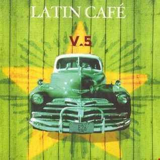 LATIN CAFE 5