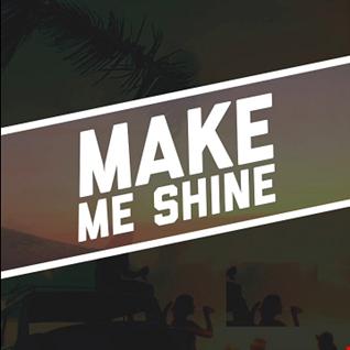 MAKE ME SHINE