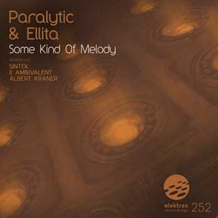 Paralytic & Ellita - Some Kind Of Melody (Original Mix) [Cut Version]