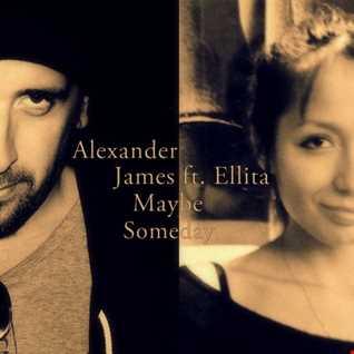 Alexander James ft Ellita - Maybe Someday