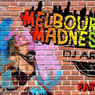 Dj Archie   Melbourne Madness Part 1