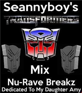 Seannyboy's Transformers Nu-Rave Breakz Mix