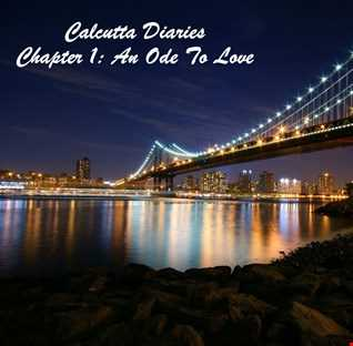 Calcutta Diaries (Chapter 1: An Ode To Love)