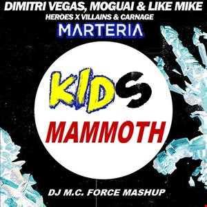 DV, LM & Moguai vs. Heroes & Villains & Carnage vs. Marteria - Kids Mammoth (DJ M.C. Force Mashup)