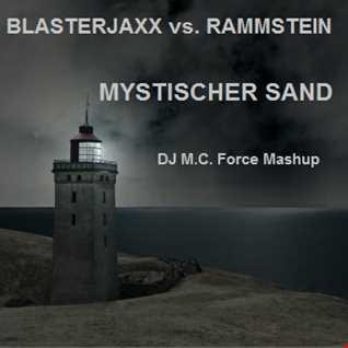 Blasterjaxx vs. Rammstein - Mystischer Sand (DJ M.C. Force Mashup)
