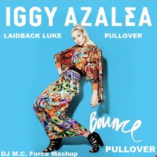 Pullover & Laidback Luke vs. Iggy Azalea - Bounce Pullover (DJ M.C. Force Mashup)