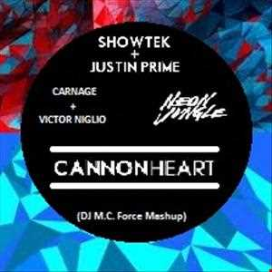 Showtek & Justin Prime vs. Carnage & Niglio vs. Neon Jungle - Cannonheart (DJ M.C. Force Mashup)