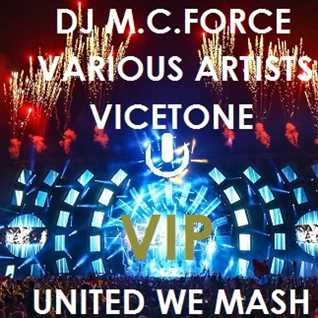 Vicetone vs. Various Artists - United We Mash (DJ M.C. Force VIP Megamash)