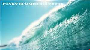 Funky Summer House Mix