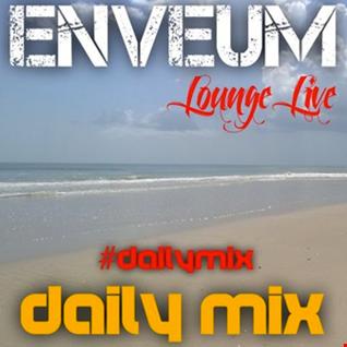 Enveum Lounge Live; Daily Mix Guest Mix EP 73