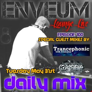 Enveum Lounge Live; Daily Mix Guest Mix EP 100