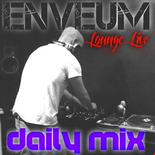 Enveum Lounge Live; Daily Mix Guest Mix EP 76