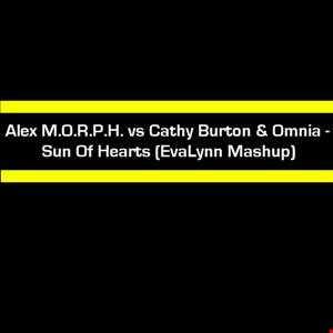 Alex M.O.R.P.H. vs Cathy Burton & Omnia - Sun Of Hearts (EvaLynn Mashup)