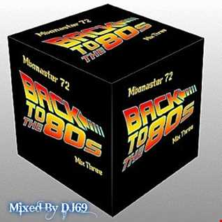 Mixmaster 72 -  Back To The 80's  Mix 3