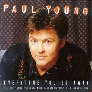 Paul Young -  Everytime You Go Away - (7min Extended Remix)