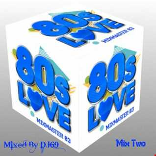 Mixmaster 83 - 80's Love Mix Two