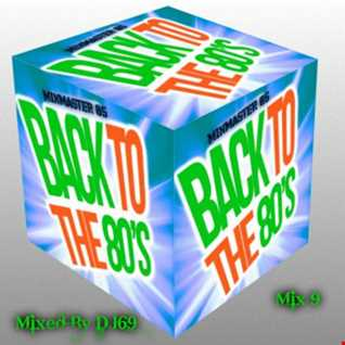 MIXMASTER 85 - Back To The 80's Mix 9