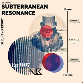 Subterranean Resonance: Ep 007