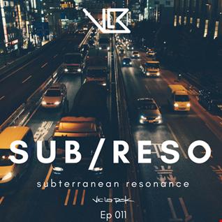 Subterranean Resonance: Ep 011