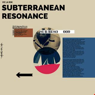 Subterranean Resonance: Ep 009