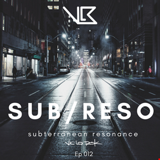 Subterranean Resonance: Ep 012