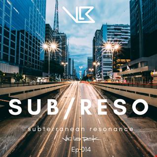 Subterranean Resonance: Ep 014