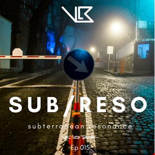 Subterranean Resonance: Ep 015