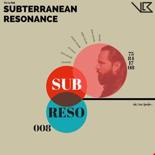 Subterranean Resonance: Ep 008