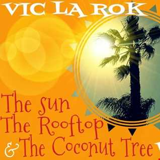 The Sun The rooftop And The Coconut Tree Vol. 3