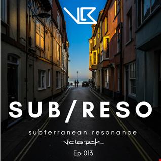 Subterranean Resonance: Ep 013