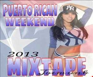 Puerto Rican Weekend Reggaeton Mixtape 2013