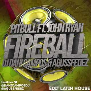 Pitbull feat John Ryan  Fireball (Dj Dani Campos & AgussFedez Edit Latin House)