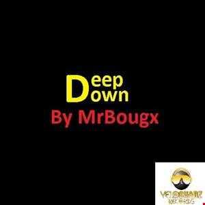 MrBougx Deep down(Original mix)