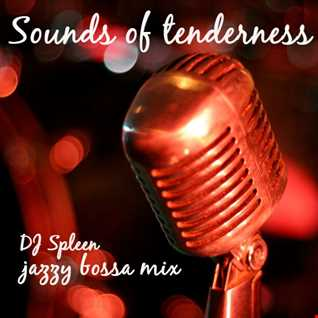 Sounds of tenderness (jazzy bossa mix)