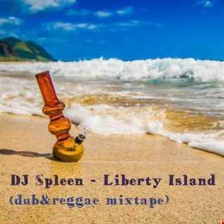 Liberty Island (dub&reggae mixtape)