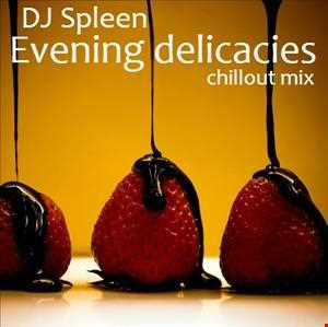 Evening delicacies (chillout mix )