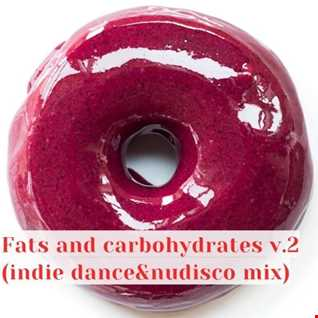 Fats and carbohydrates v.2 (indie dance&nudisco mix)