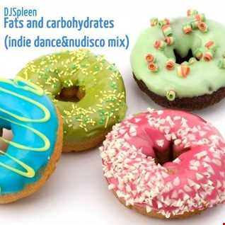 Fats and carbohydrates (indie dance&nudisco mix)
