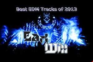 Best EDM Tracks of 2013 Mix presented by EarlWill