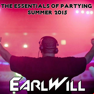 Essentials of Partying 2015 - Summer 2015 mixed by EarlWill (EDM / Mashup)