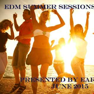 EDM Summer Sessions Volume 1 presented by EarlWill | June 2015