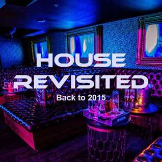 House Revisited: Back to 2015