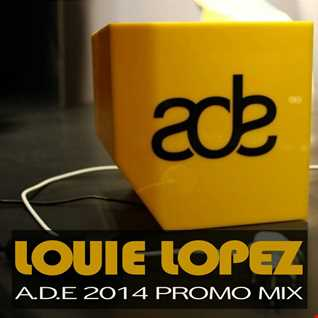 LOUIE LOPEZ presents  A.D.E PROMO MIX 2014