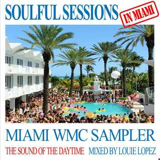 SOULFUL SESSIONS IN MIAMI presents LOUIE LOPEZ