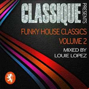 CLASSIQUE presents FUNKY HOUSE CLASSICS VOL.2 - mixed by LOUIE LOPEZ